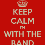 keep-calm-i-m-with-the-band-5